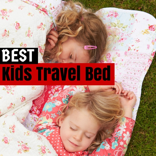 Best Kids Travel Bed